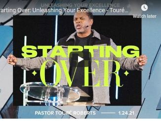 Pastor Touré Roberts Sermon - Starting Over: Unleashing Your Excellence