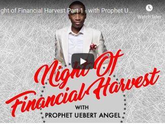 Prophet Uebert Angel - Night of Financial Harvest