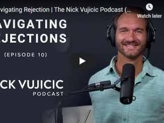 The Nick Vujicic Podcast - Navigating Rejection - Episode 10