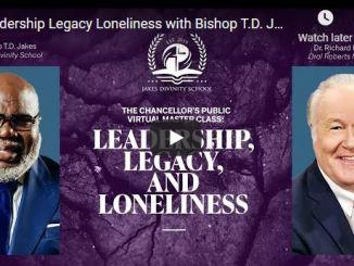 Bishop TD Jakes & Dr. Richard Roberts - Leadership Legacy Loneliness