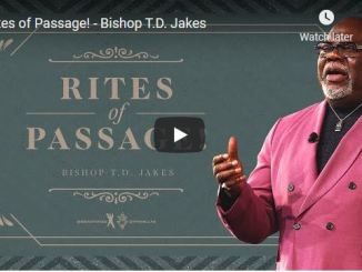 Bishop TD Jakes Sermon - Rites of Passage