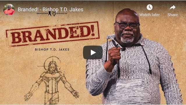 Bishop TD Jakes Sunday Sermon - Branded