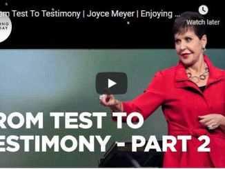 Joyce Meyer Message - From Test To Testimony
