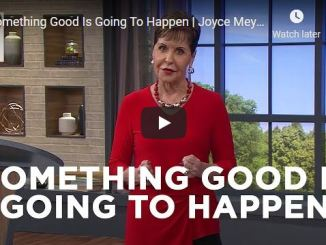 Joyce Meyer Message - Something Good Is Going To Happen