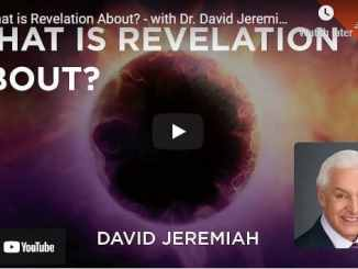 Pastor David Jeremiah Sermon - What is Revelation About?