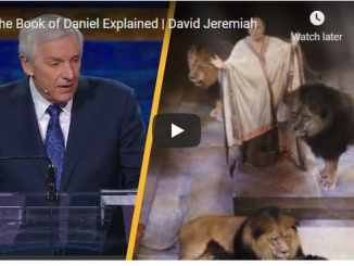 Pastor David Jeremiah - The Book of Daniel Explained