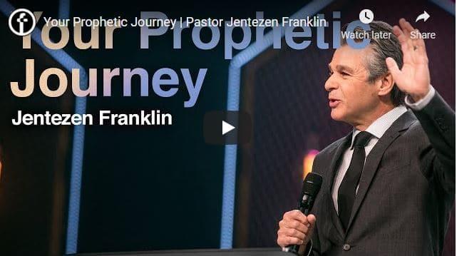Pastor Jentezen Franklin Sermon - Your Prophetic Journey