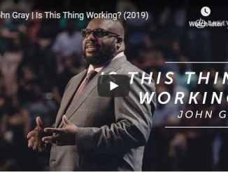 Pastor John Gray Sermon -Is This Thing Working