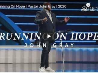 Pastor John Gray Sermon - Running On Hope