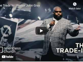 Pastor John Gray Sermon - The Trade In