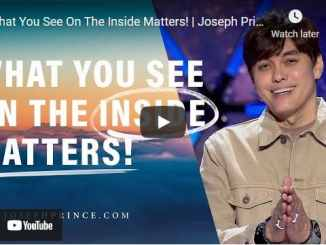 Pastor Joseph Prince Sermon - What You See On The Inside Matters