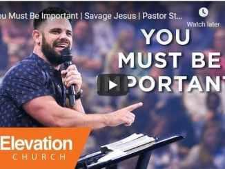 Pastor Steven Furtick Sermon - You Must Be Important