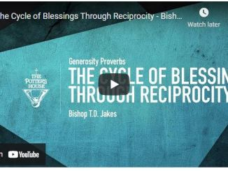Bishop TD Jakes Sermon - The Cycle of Blessings Through Reciprocity