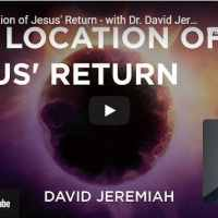 David Jeremiah Sermon - The Location of Jesus' Return