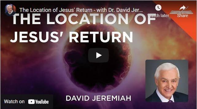 David Jeremiah Sermon - The Location of Jesus' Return