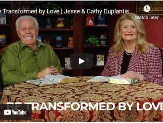 Jesse & Cathy Duplantis Message - Be Transformed by Love
