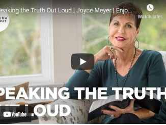 Joyce Meyer Message - Speaking the Truth Out Loud