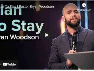 Pastor Bryan Woodson Sermon - Plan To Stay