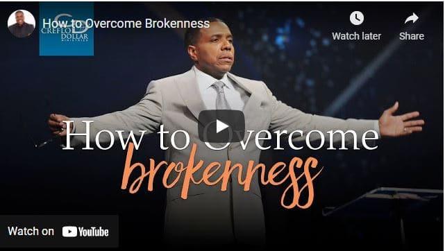 Pastor Creflo Dollar Sermon - How to Overcome Brokenness