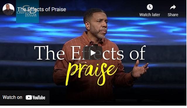 Pastor Creflo Dollar Sermon - The Effects of Praise