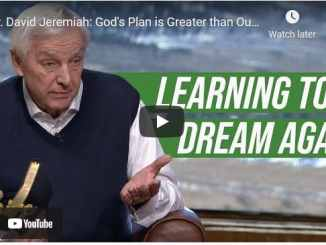 Pastor David Jeremiah - God's Plan is Greater than Our Plan