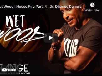 Pastor Dharius Daniels Sermon - Wet Wood