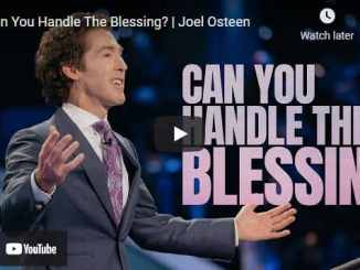 Pastor Joel Osteen Sermon - Can You Handle The Blessing?