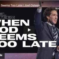 Pastor Joel Osteen Sermon - When God Seems Too Late