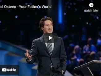Pastor Joel Osteen Sermon - Your Father's World