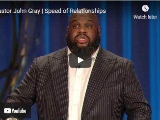 Pastor John Gray Message - Speed of Relationships