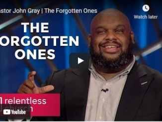 Pastor John Gray Sermon - The Forgotten Ones