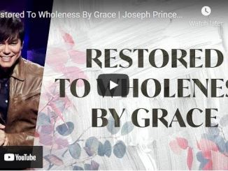Pastor Joseph Prince Sermon - Restored To Wholeness By Grace
