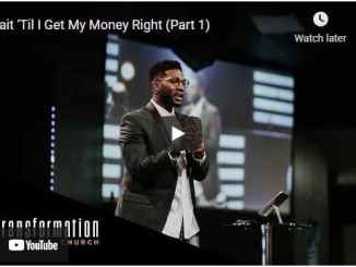 Pastor Michael Todd Sermon - Wait 'Til I Get My Money Right