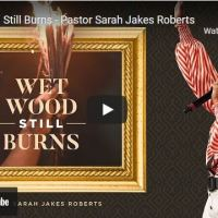 Pastor Sarah Jakes Roberts Sermon - Wet Wood Still Burns