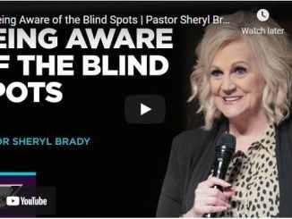 Pastor Sheryl Brady Sermon - Being Aware of the Blind Spots