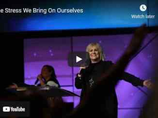 Pastor Sheryl Brady Sermon - The Stress We Bring On Ourselves