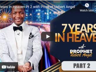 Prophet Uebert Angel Sermon - 7 Years In Heaven (Part 2)