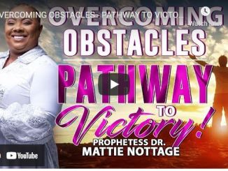 Prophetess Mattie Nottage - Overcoming Obstacles - Pathway To Victory