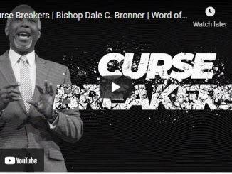 Bishop Dale Bronner Sermon - Curse Breakers