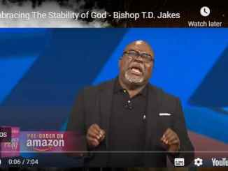 Bishop TD Jakes Sermon - Embracing The Stability of God