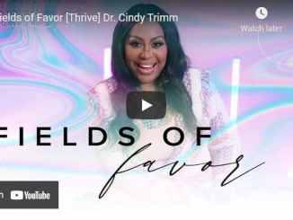 Cindy Trimm Sermon - Fields Of Favor