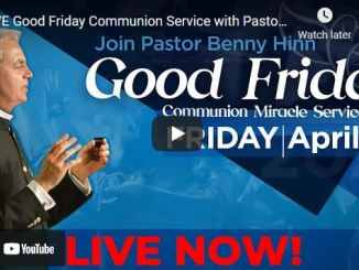 Good Friday Communion Service 2021 with Pastor Benny Hinn