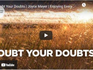 Joyce Meyer Message - Doubt Your Doubts - Enjoying Everyday Life