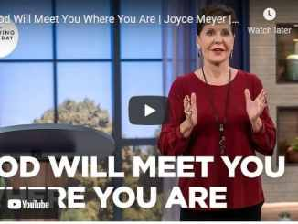 Joyce Meyer Message - God Will Meet You Where You Are