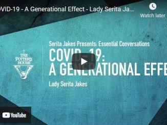 Lady Serita Jakes - COVID-19 - A Generational Effect