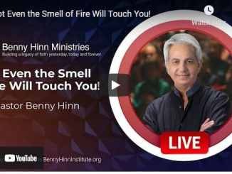 Pastor Benny Hinn - Not Even the Smell of Fire Will Touch You