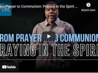 Pastor Creflo Dollar - From Prayer to Communion - Praying In the Spirit