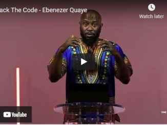 Pastor Ebenezer Quaye Sermon - Crack The Code