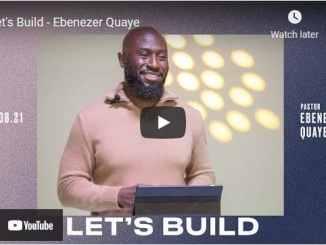 Pastor Ebenezer Quaye Sermon - Let's Build