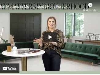 Pastor Holly Furtick Message - What Matters in Motherhood